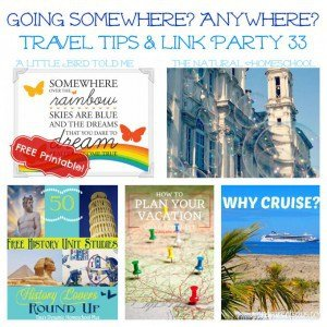 Going Somewhere? Anywhere? Travel Tips & Link Party #33