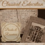 Our Favorite Classical Education Books & Resources