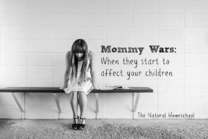 Mommy Wars: When They Start to Affect Your Children