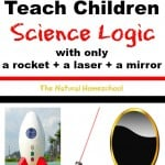 Teach Science Logic with only a rocket + a laser + a mirror