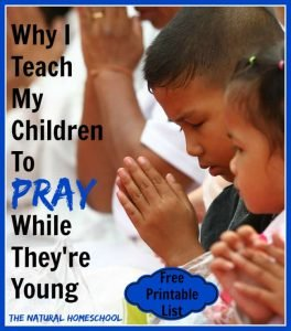 Why I Teach My Children to Pray While They're Young