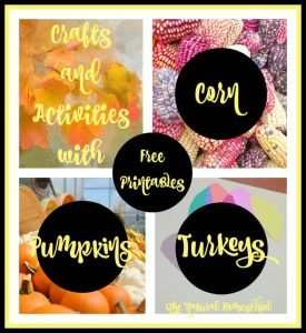 Crafts with Corn, Pumpkins & Turkeys {Free Printables}