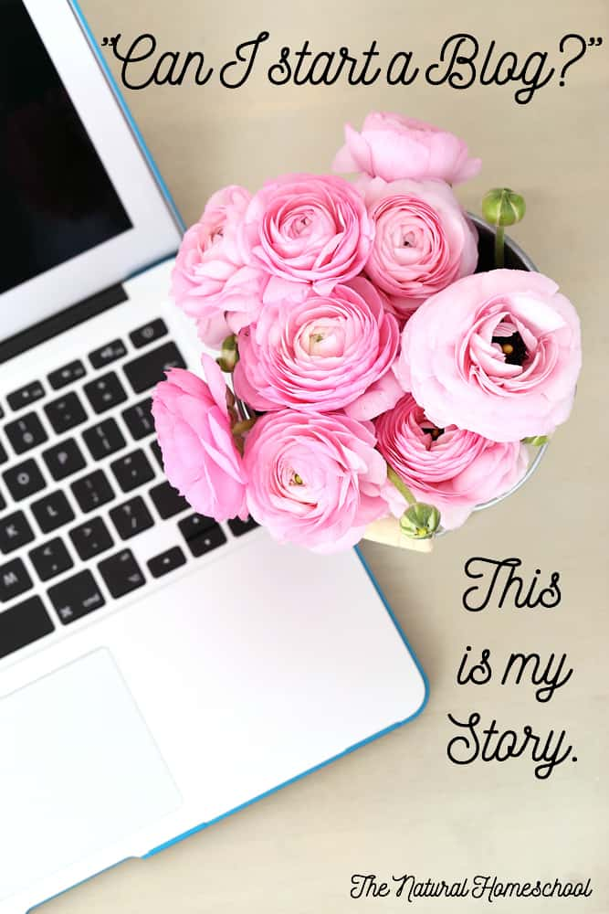 """Can I start a Blog?"" This is my Story."