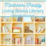 Montessori-Friendly Living Books Library