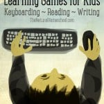 Learning Games for Kids – Keyboarding, Reading, Writing