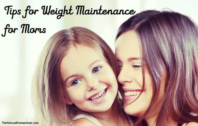 Tips for Weight Maintenance for Moms
