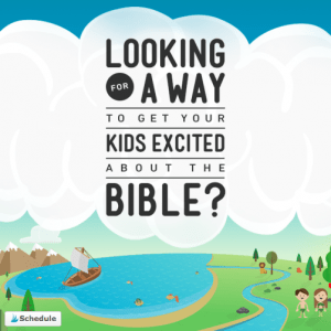 Looking for a Way to get your Kids excited about the Bible?