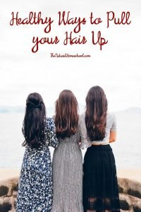 Healthy Ways to Pull your Hair Up