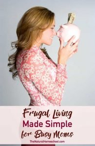 Frugal Living Made Simple for Busy Moms