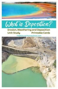 What Does Deposition Mean? Erosion, Weathering and Deposition Unit Study {Printables}