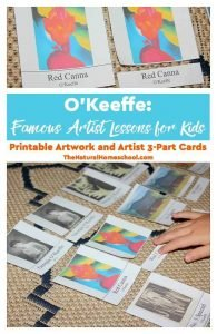 O'Keeffe: Famous Artist Lessons for Kids {Printable Artwork and Artist 3-Part Cards}