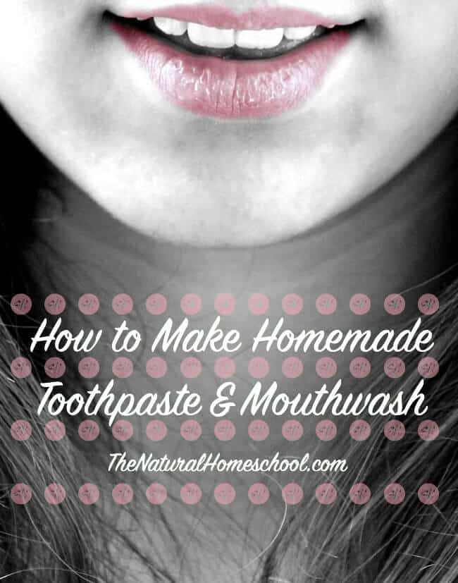 How to Make Homemade Toothpaste & Mouthwash