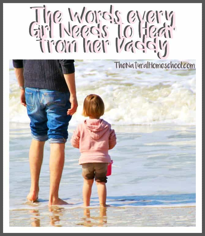 The Words Every Little Girl Should Hear from Her Daddy