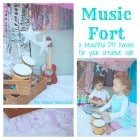 Music Fort: a beautiful DIY haven for your creative side