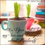 An Open Letter to my Son & Daughter about Popularity
