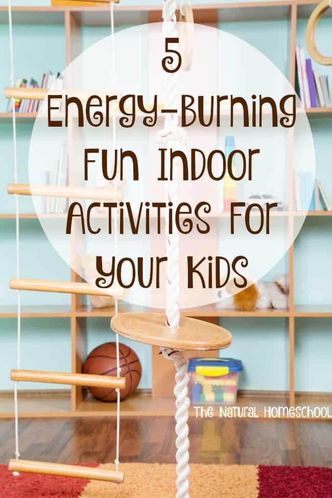 5 Energy Burning Fun Indoor Activities For Your Kids