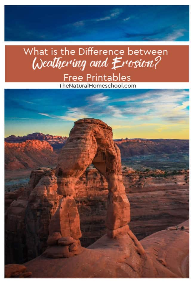 https://www.thenaturalhomeschool.com/what-is-the-difference-between-weathering-and-erosion-free-printables.html