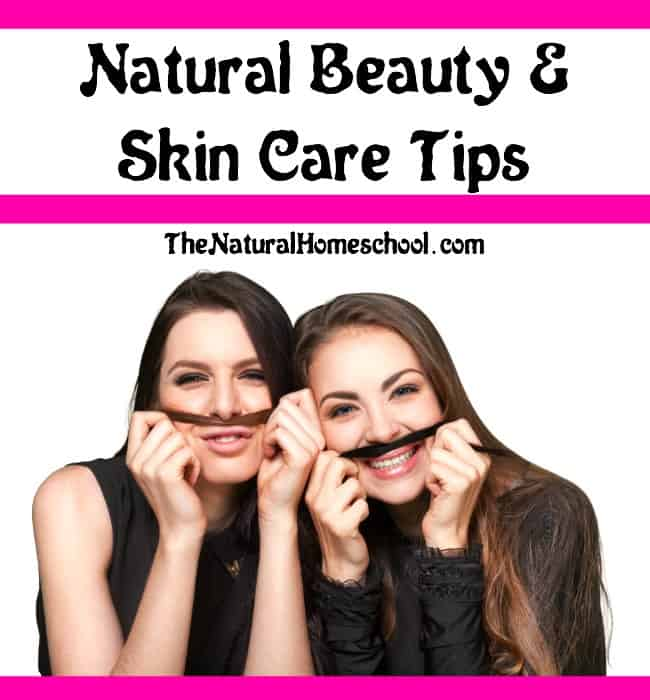 Natural Beauty and Skin Care Tips