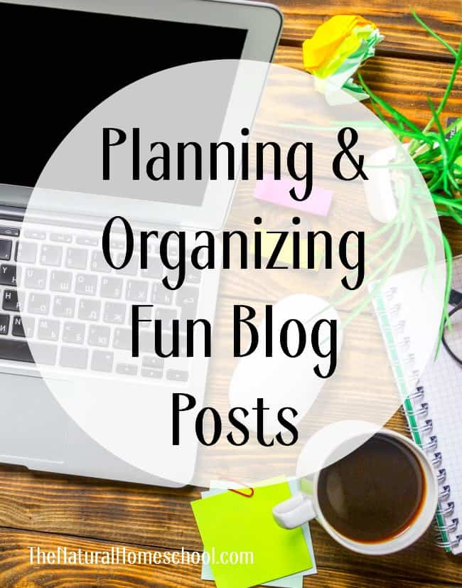 Planning & Organizing Fun Blog Posts