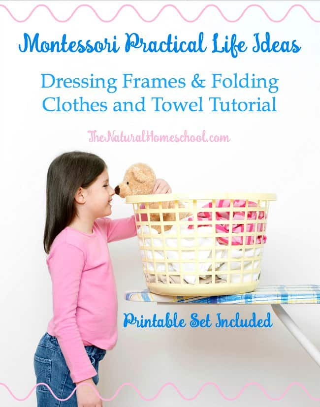 Montessori Practical Life Ideas - Dressing Frames & Folding {Printables}
