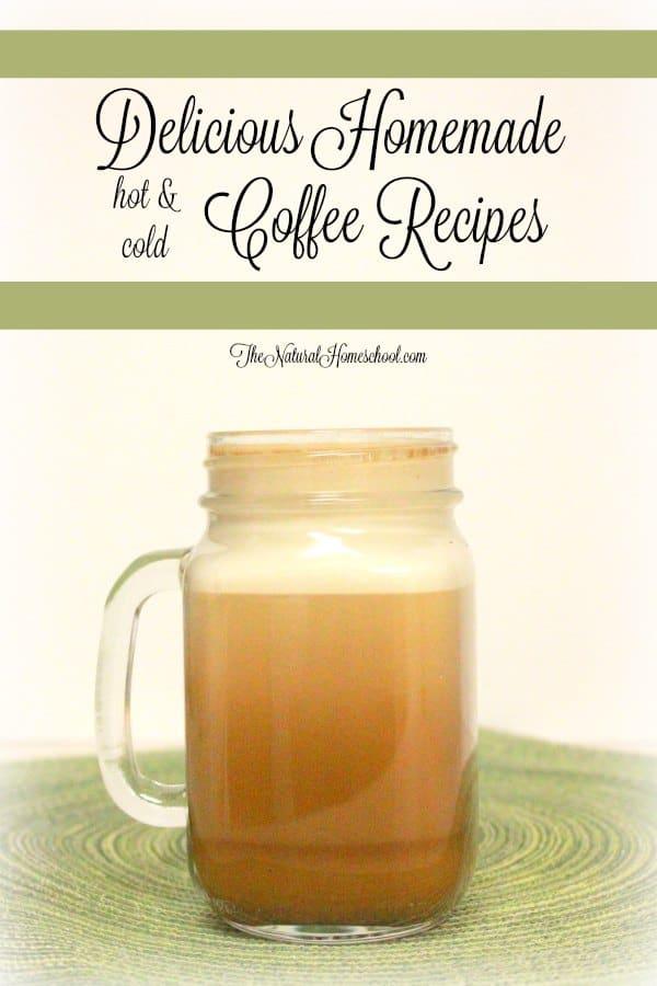 Delicious Homemade Coffee Recipes
