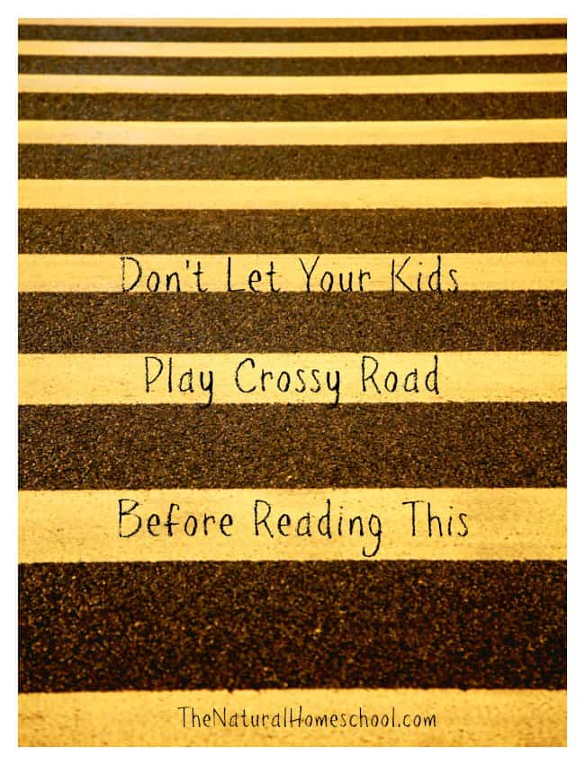 Don't Let Your Kids Play Crossy Road Before Reading This...