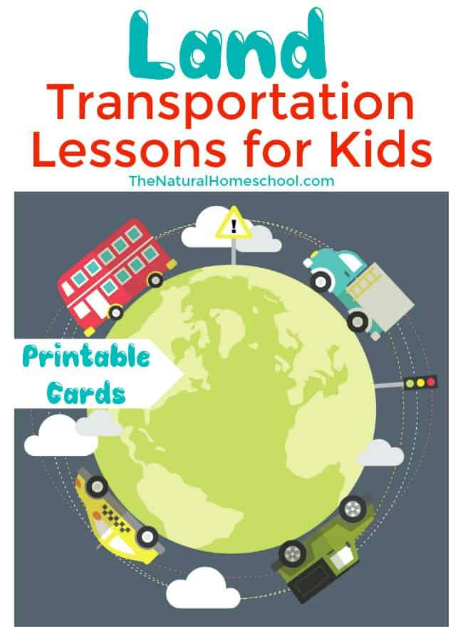Land Transportation Lessons for Kids {Printable 3 Part Cards}