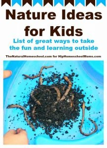 Nature Ideas for Kids – List of great ways to take the fun and learning outside