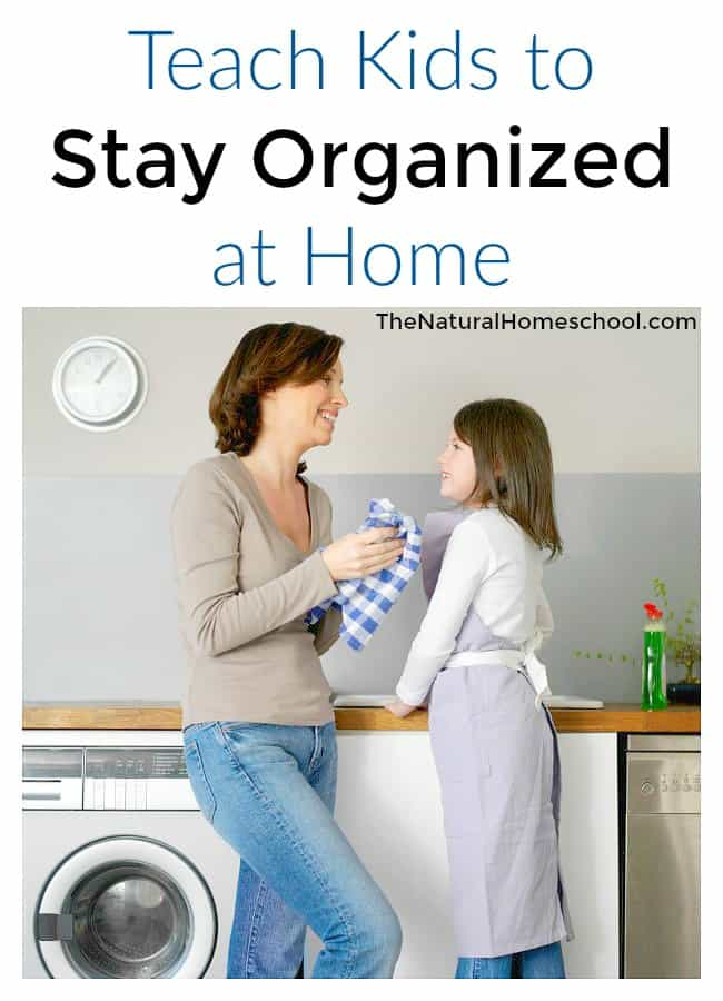 Easy steps to teach kids to stay organized at home