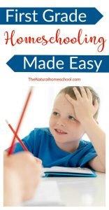First Grade Homeschooling Made Easy