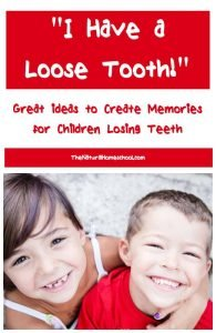 I Have a Loose Tooth! Great ideas for Children Losing Teeth