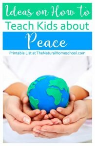 Ideas on How to Teach Kids about Peace {Printable List}