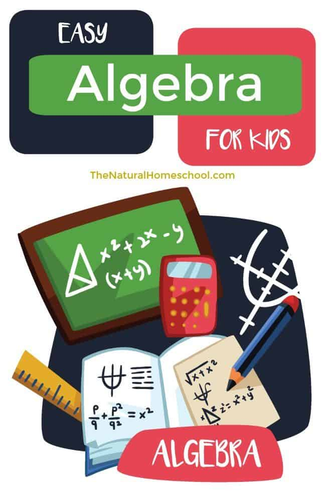 Are you looking for a way to make Algebra easy for kids? It is easier than you think and it is also a lot of fun!