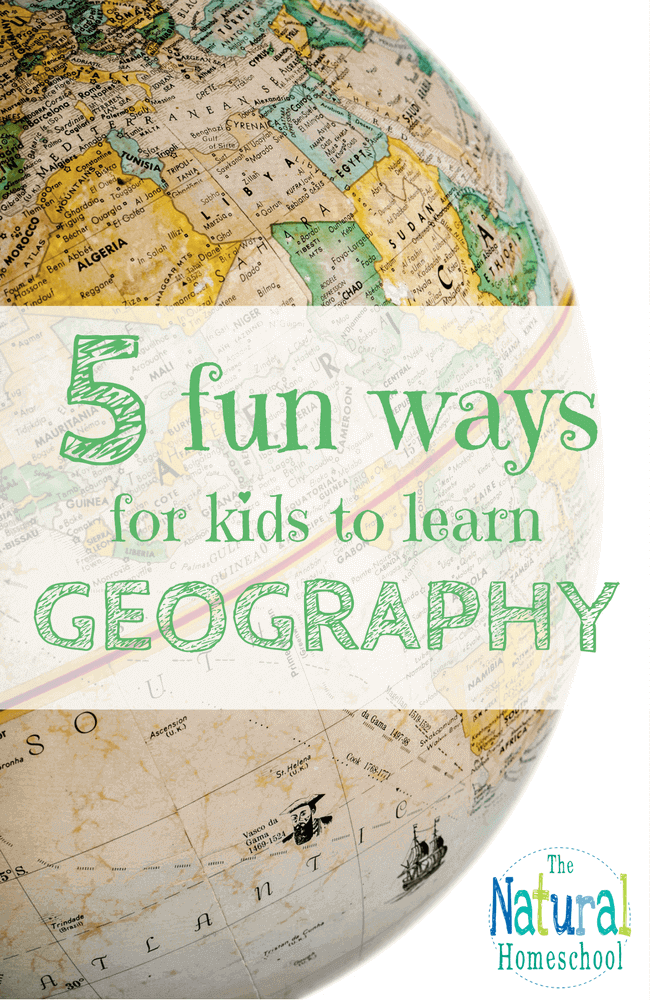 I've compiled 5 fun ways for kids to learn geography that'll keep them coming back for more!