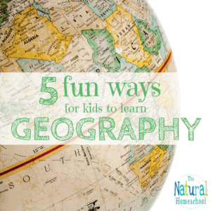 5 Fun Ways for Kids to Learn Geography