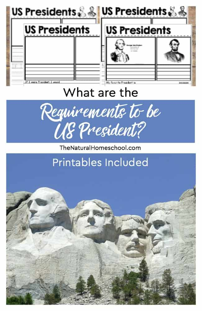 "What are the Requirements to be President? Do you know? In this post, you will learn just that to teach your kids. And not only that, but you will also be able to print out 4 sheets of our ""If I were President"" printables for your kids to fill out."