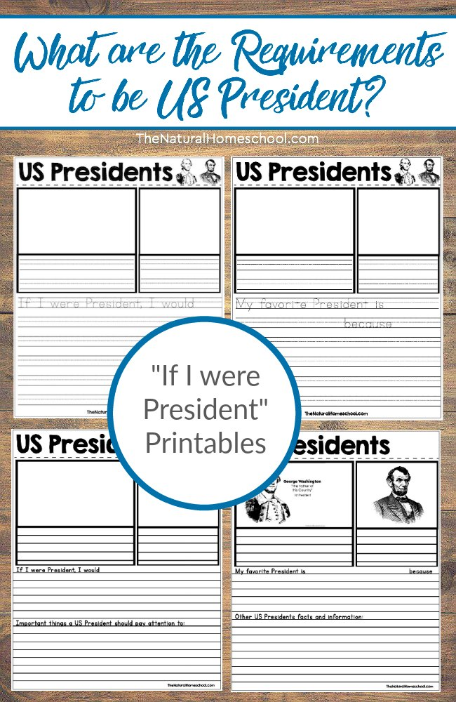 """What are the Requirements to be President? Do you know? In this post, you will learn just that to teach your kids. And not only that, but you will also be able to print out 4 sheets of our""""If I were President"""" printables for your kids to fill out."""
