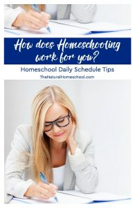 How does Homeschooling work for you? Homeschool Daily Schedule Tips