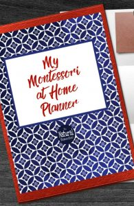 Fantastic Montessori at Home Planner