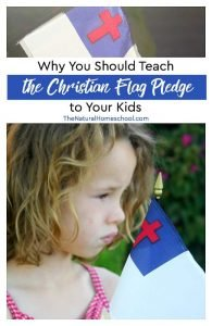 Why You Should Teach the Christian Flag Pledge to Your Kids {Printable Poster}
