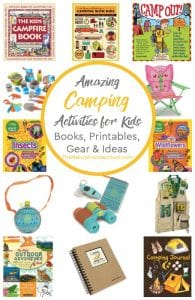 Amazing Camping Activities for Kids ~ Books, Gear, Printables & Ideas
