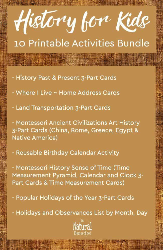 Take a look at this History for Kids set! It comes with 10 fantastic printable activities and a very helpful BONUS!