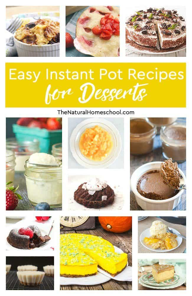 You have to take a look! Here is a great list of easy Instant Pot recipes for desserts! There is such a great variety! You and your family will love it!