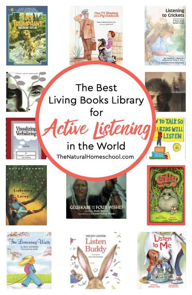 Come and take a look at the best living books library on active listening for kids of all ages! I think you will appreciate teaching this important skill and the kids will have fun learning!